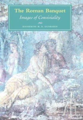 The Roman Banquet: Images of Conviviality 9780521822527