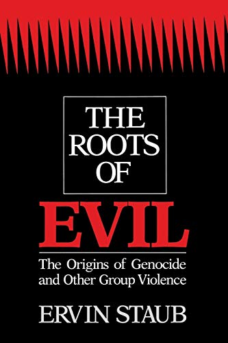 The Roots of Evil: The Origins of Genocide and Other Group Violence 9780521422147