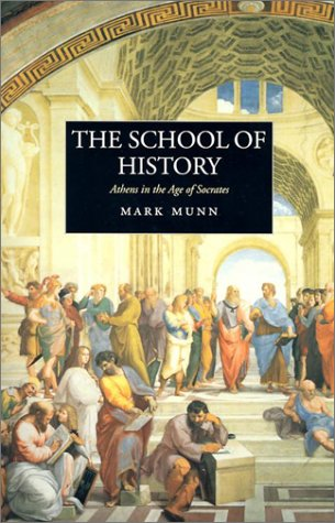 The School of History: Athens in the Age of Socrates 9780520236851
