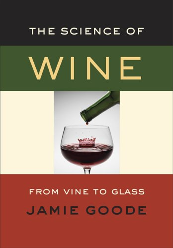 The Science of Wine: From Vine to Glass 9780520248007