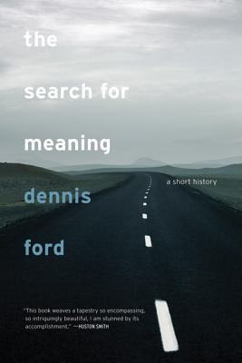 The Search for Meaning: A Short History 9780520253001