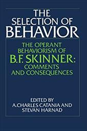 The Selection of Behavior: The Operant Behaviorism of B. F. Skinner: Comments and Consequences 1743487