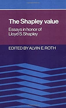 The Shapley Value: Essays in Honor of Lloyd S. Shapley 9780521361774