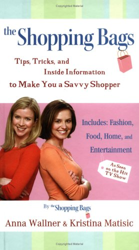 The Shopping Bags: Tips, Tricks, and Inside Information to Make You a Savvy Shopper 9780525948872