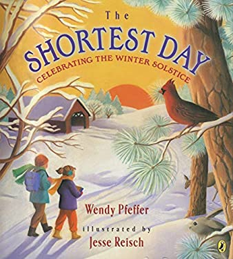 The Shortest Day: Celebrating the Winter Solstice 9780525469681