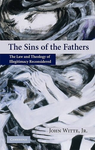 The Sins of the Fathers: The Law and Theology of Illegitimacy Reconsidered 9780521548243