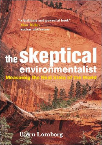 The Skeptical Environmentalist: Measuring the Real State of the World 9780521804479