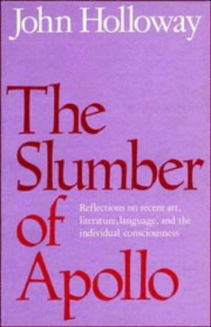 The Slumber of Apollo: Reflections on Recent Art, Literature, Language and the Individual Consciousness 9780521248044