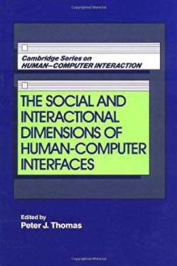 The Social and Interactional Dimensions of Human-Computer Interfaces 9780521453028