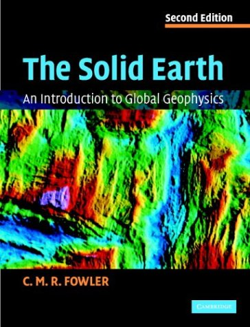 The Solid Earth: An Introduction to Global Geophysics 9780521893077