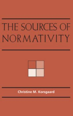 The Sources of Normativity 9780521559607