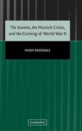 The Soviets, the Munich Crisis, and the Coming of World War II 1780921