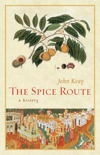 The Spice Route: A History 9780520254169