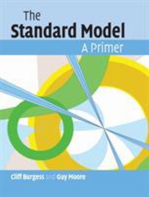 The Standard Model: A Primer 9780521860369