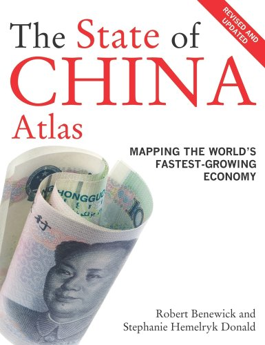The State of China Atlas: Mapping the World's Fastest-Growing Economy 9780520256101