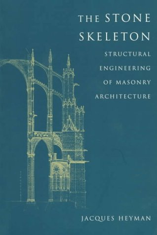 The Stone Skeleton: Structural Engineering of Masonry Architecture 9780521629638
