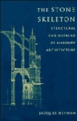 The Stone Skeleton: Structural Engineering of Masonry Architecture 9780521472708