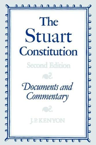The Stuart Constitution: Documents and Commentary 9780521313278
