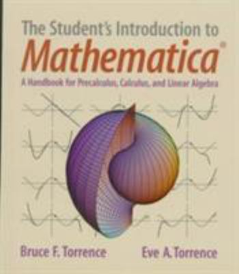 The Student's Introduction to Mathematica: A Handbook for Precalculus, Calculus and Linear Algebra 9780521594615