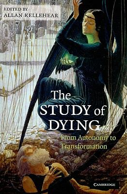 The Study of Dying: From Autonomy to Transformation 9780521739054
