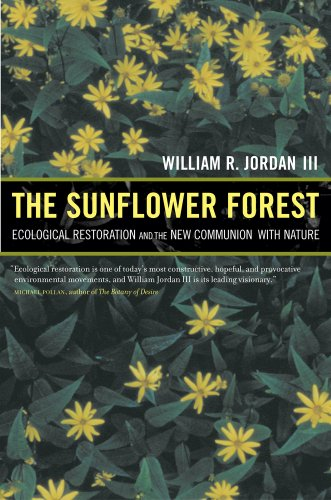 The Sunflower Forest: Ecological Restoration and the New Communion with Nature