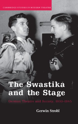 The Swastika and the Stage: German Theatre and Society, 1933 1945 9780521880763