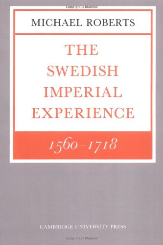 The Swedish Imperial Experience 1560 1718