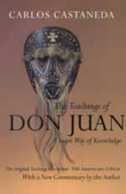 The Teachings of Don Juan: A Yaqui Way of Knowledge, the Original Teachings in a Deluxe 30th Anniversary Edition 9780520217553