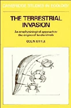 The Terrestrial Invasion: An Ecophysiological Approach to the Origins of Land Animals 9780521334471