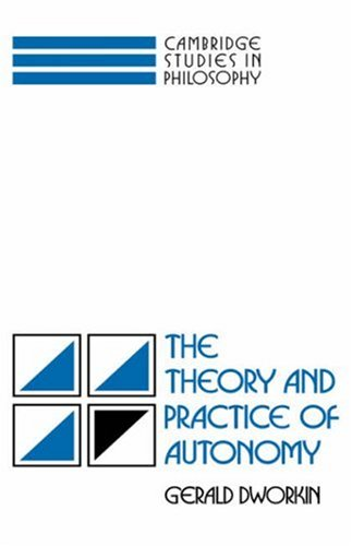 The Theory and Practice of Autonomy 9780521357678