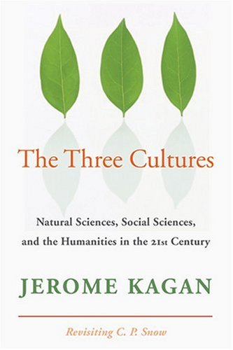 The Three Cultures: Natural Sciences, Social Sciences, and the Humanities in the 21st Century 9780521732307