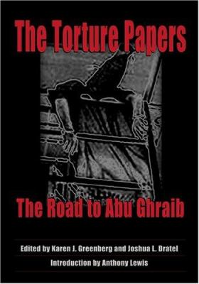 The Torture Papers: The Road to Abu Ghraib 9780521853248