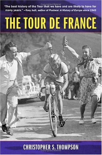 The Tour de France: A Cultural History 9780520247604