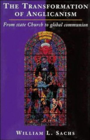 The Transformation of Anglicanism: From State Church to Global Communion 9780521391436