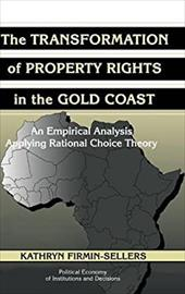 The Transformation of Property Rights in the Gold Coast: An Empirical Study Applying Rational Choice Theory