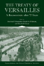 The Treaty of Versailles: A Reassessment After 75 Years 9780521621328