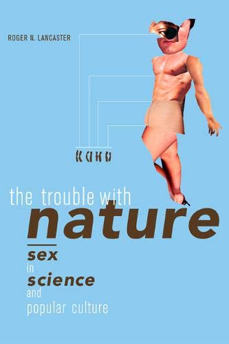 The Trouble with Nature: Sex in Science and Popular Culture 9780520236202