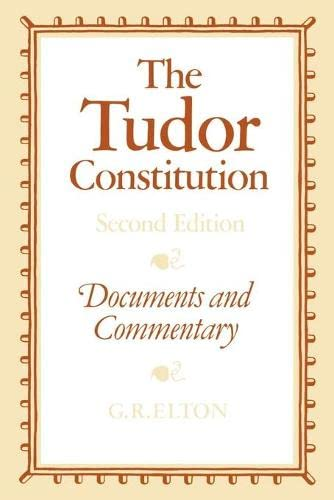 The Tudor Constitution: Documents and Commentary 9780521287579