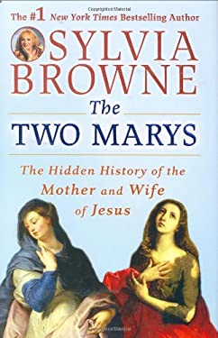 The Two Marys: The Hidden History of the Mother and Wife of Jesus 9780525950431