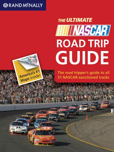 The Ultimate NASCAR Road Trip Guide: The Road Tripper's Guide to All 31 NASCAR-Sanctioned Tracks 9780528938306
