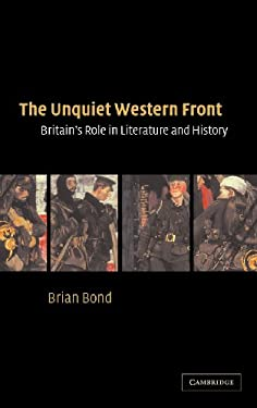 The Unquiet Western Front: Britain's Role in Literature and History 9780521809955