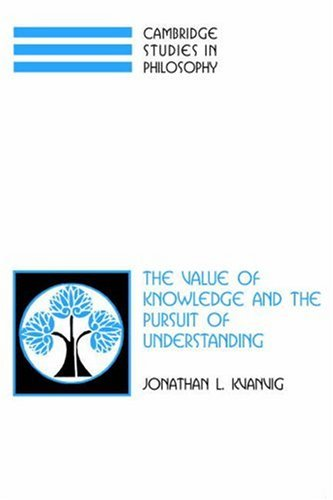 The Value of Knowledge and the Pursuit of Understanding 9780521827133