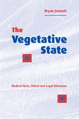 The Vegetative State: Medical Facts, Ethical and Legal Dilemmas 9780521441582