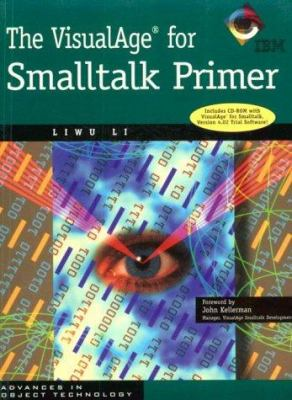 The VisualAge for SmallTalk Primer with CD ROM 9780521646697