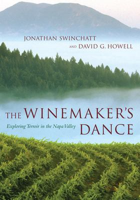 The Winemaker's Dance: Exploring Terroir in the Napa Valley 9780520235137