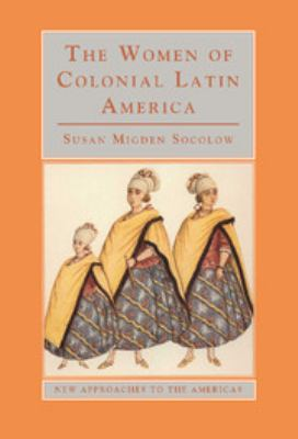 The Women of Colonial Latin America 9780521470520