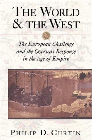 The World and the West: The European Challenge and the Overseas Response in the Age of Empire 9780521890540