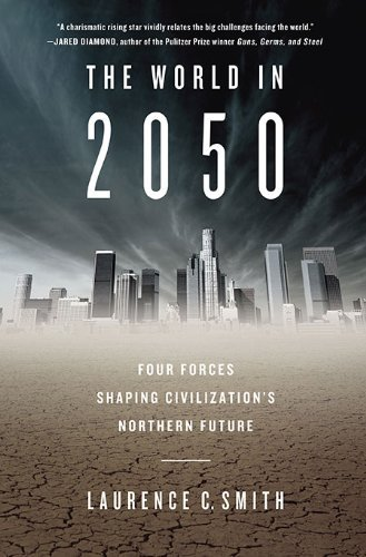 The World in 2050: Four Forces Shaping Civilization's Northern Future 9780525951810