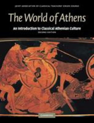 The World of Athens: An Introduction to Classical Athenian Culture 9780521698535