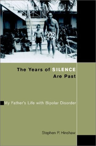 The Years of Silence Are Past: My Father's Life with Bipolar Disorder 9780521817806